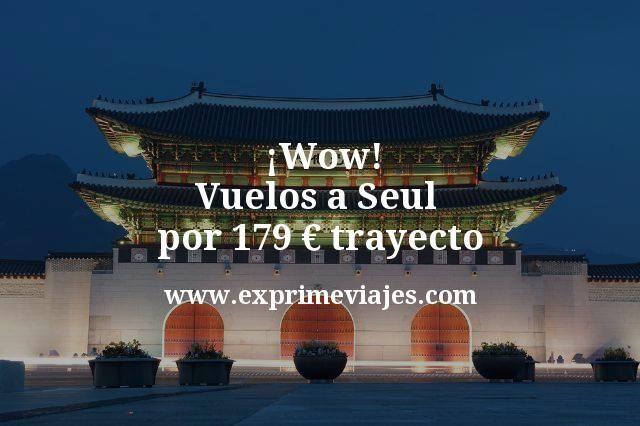 ¡Wow! Vuelos a Seul por 179euros trayecto