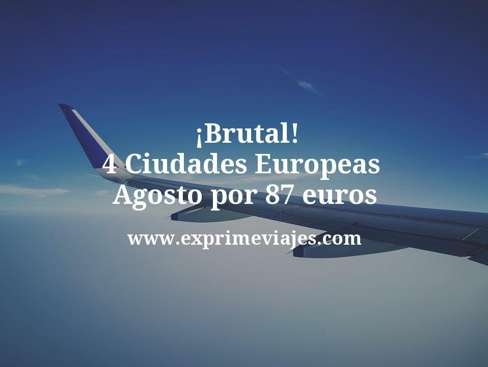 ¡Brutal! 4 ciudades europeas en Agosto por 87euros