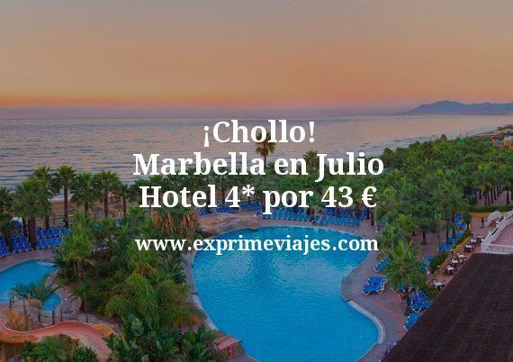 ¡Chollo! Marbella en Julio: Hotel 4* por 43€ p.p/noche