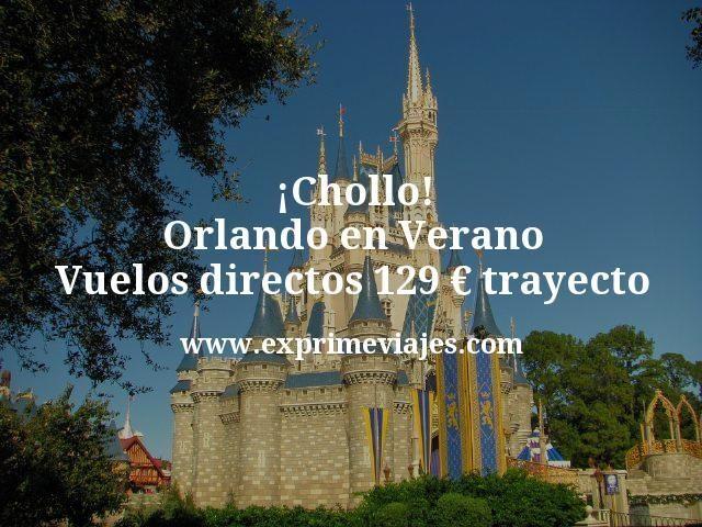 ¡Chollo! Orlando en Verano: Vuelos directos por 129€ trayecto