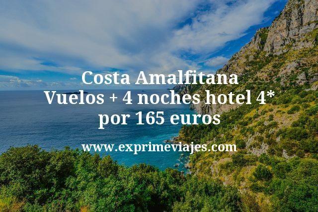 Costa Amalfitana: Vuelos + 4 noches hotel 4* por 165euros
