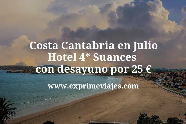 Costa Cantabria en Julio: Hotel 4* Suances con desayuno por 25€ p.p/noche
