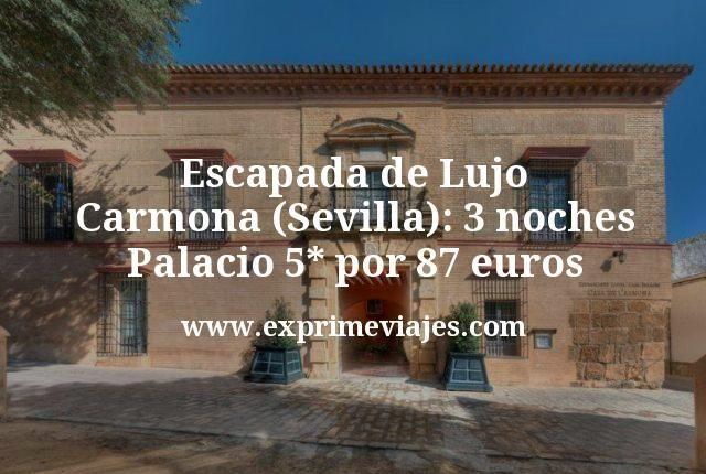 Escapada de Lujo a Carmona (Sevilla): 3 noches Palacio 5* por 87euros