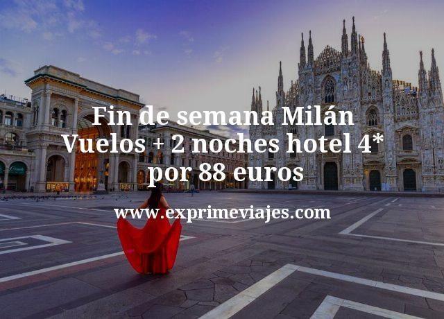 Fin de semana Milán: Vuelos + 2 noches hotel 4* por 88euros