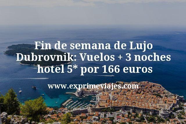 Fin de semana de Lujo Dubrovnik: Vuelos + 3 noches hotel 5* por 166euros