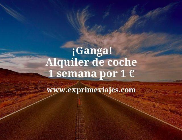 ¡Ganga! Alquiler de coche 1 semana por 1 euro