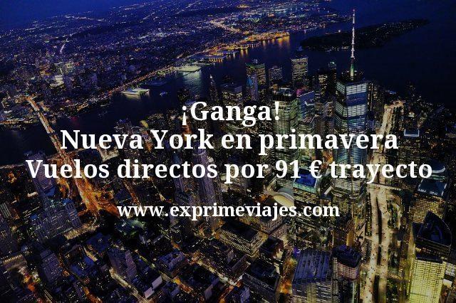 ¡Ganga! Nueva York en primavera: Vuelos directos por 91€ trayecto