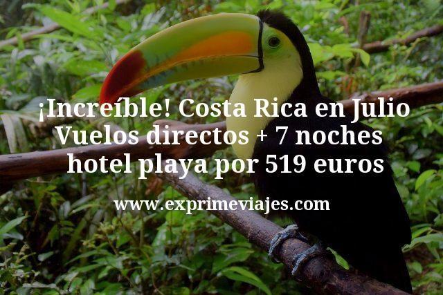 ¡Increíble! Costa Rica en Julio: Vuelos directos + 7 noches hotel playa por 519euros