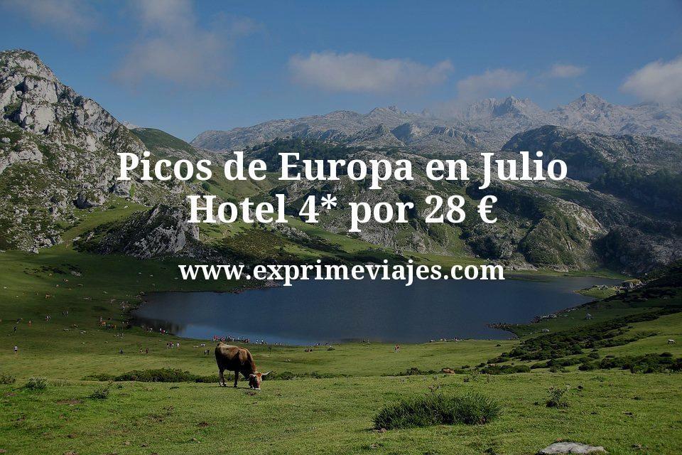 Picos de Europa en Julio: Hotel 4* por 28€ p.p/noche