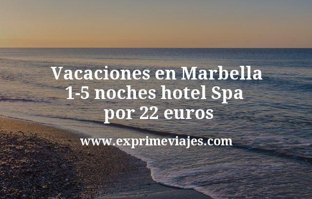 Vacaciones en Marbella: 1-5 noches hotel Spa por 22€ p.p/noche