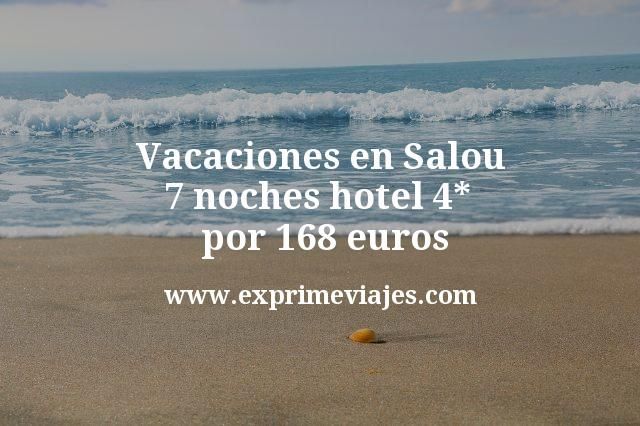 Vacaciones en Salou: 7 noches hotel 4* por 168euros