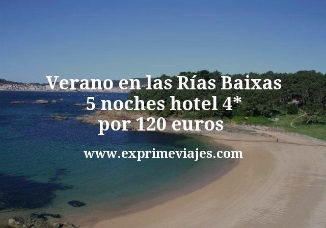 Verano en las Rías Baixas: 5 noches hotel 4* por 120euros