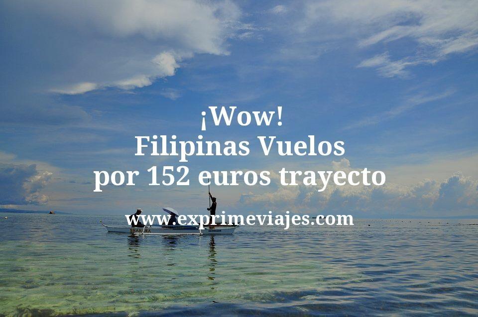 ¡Wow! Filipinas: Vuelos por 152euros trayecto