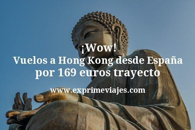¡Wow! Vuelos a Hong Kong desde España por 169euros trayecto
