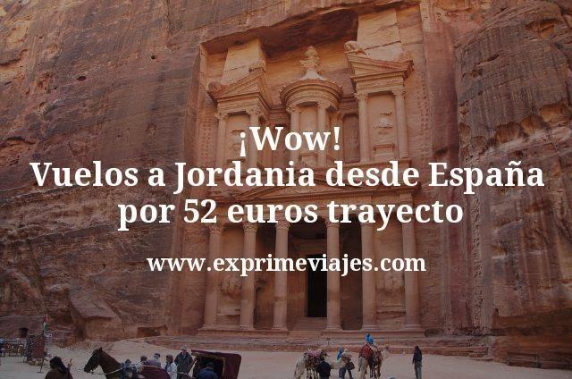 ¡Wow! Vuelos a Jordania desde España por 52euros trayecto