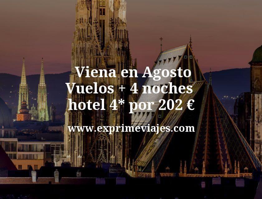 ¡Wow! Viena en Agosto: Vuelos + 4 noches hotel 4* por 202euros