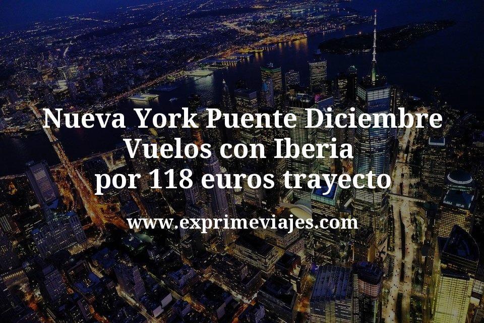 ¡Ganga! Nueva York Puente Diciembre: Vuelos con Iberia por 118€ trayecto