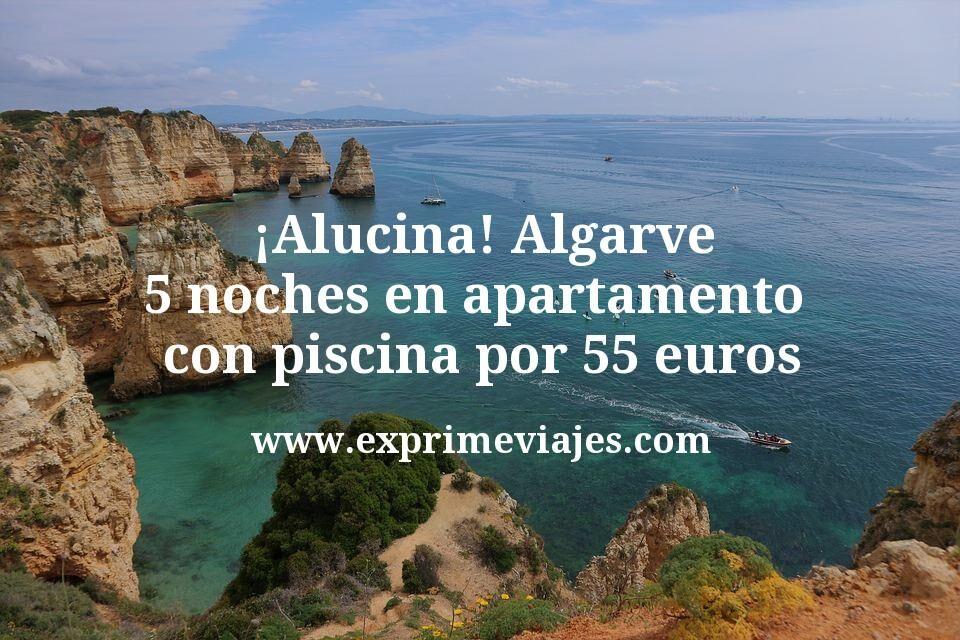 ¡Alucina! Algarve: 5 noches en apartamento con piscina por 55euros