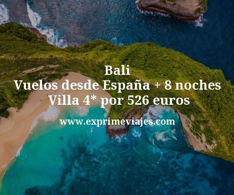 Bali: Vuelos desde España + 8 noches Villa 4* por 526euros