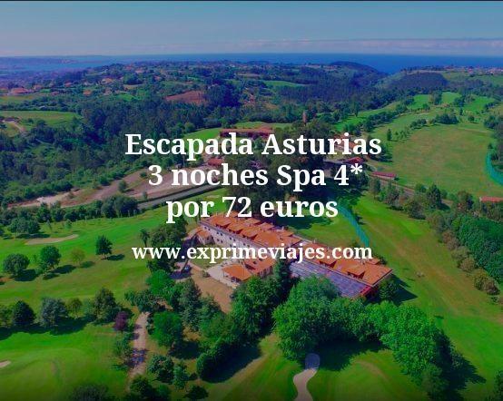 Escapada Asturias: 3 noches Spa 4* por 72euros p.p