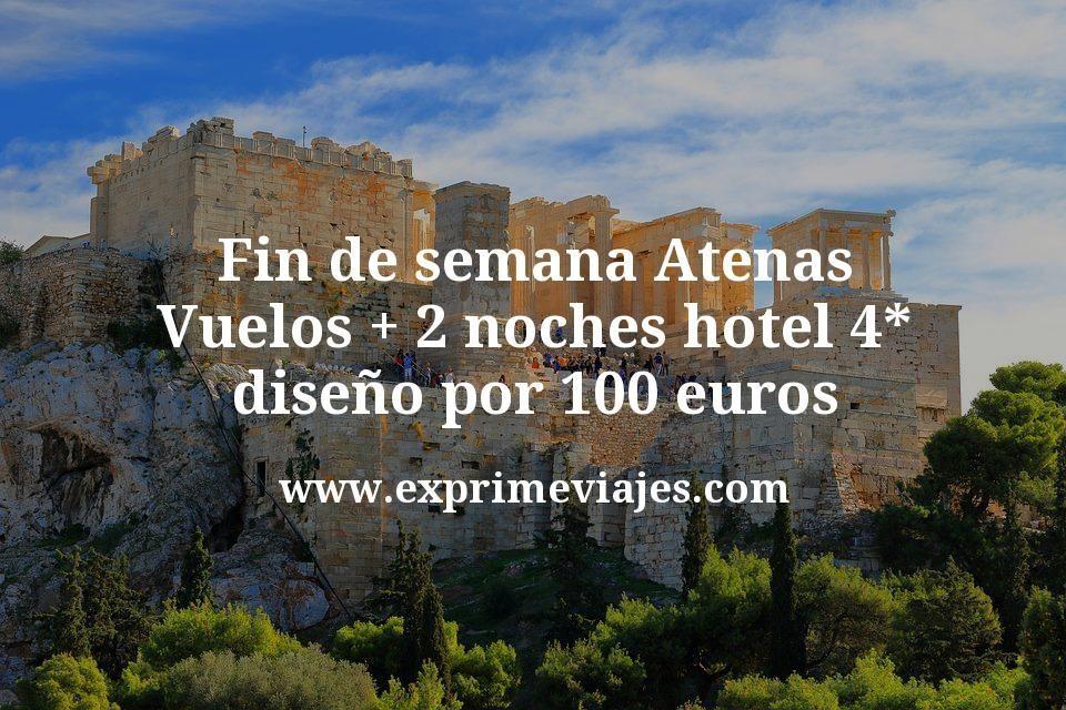Fin de semana Atenas: Vuelos + 2 noches hotel 4* diseño por 100euros
