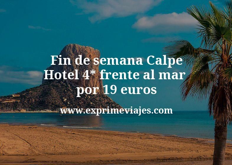 ¡Ganga! Fin de semana Calpe: Hotel 4* frente al mar por 19€ p.p/noche