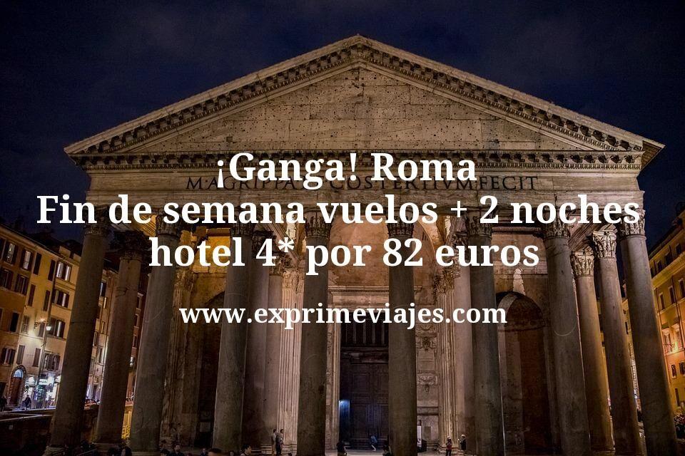¡Ganga! Roma fin de semana: Vuelos + 2 noches hotel 4* por 82euros