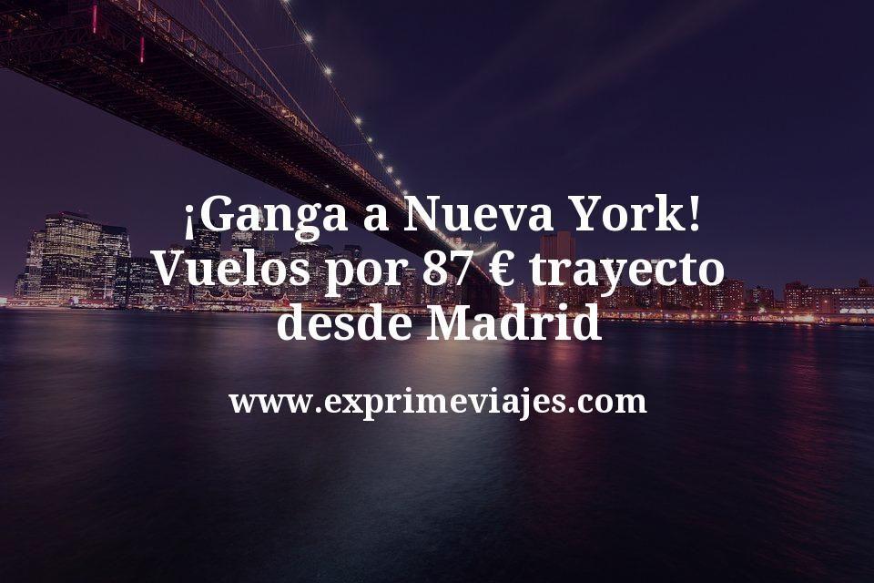 ¡Ganga! Vuelos a Nueva York por 87€ trayecto