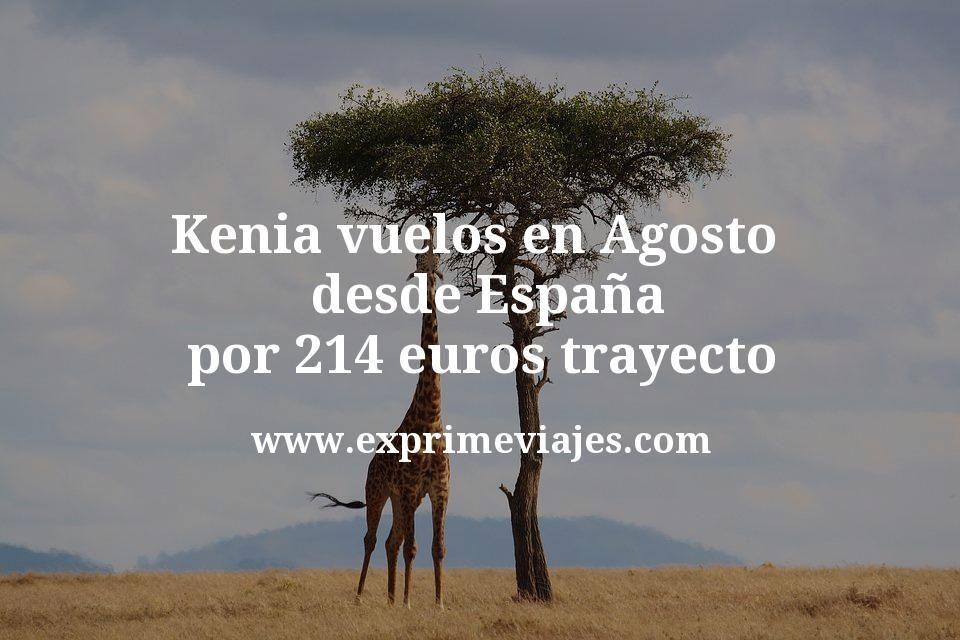 ¡Wow! Kenia: Vuelos en Agosto desde España por 214€ trayecto