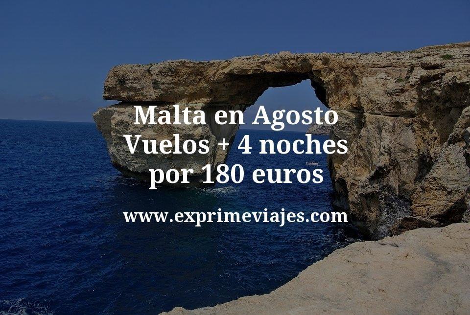 ¡Chollazo! Malta en Agosto: Vuelos + 4 noches por 180euros