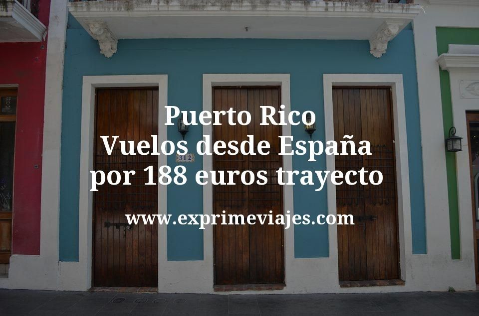 Puerto Rico: Vuelos desde España por 188euros trayecto