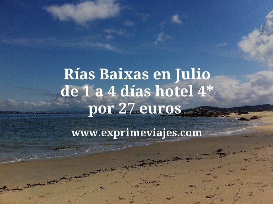 Rías Baixas en Julio: de 1 a 4 días hotel 4* por 27€ p.p/noche