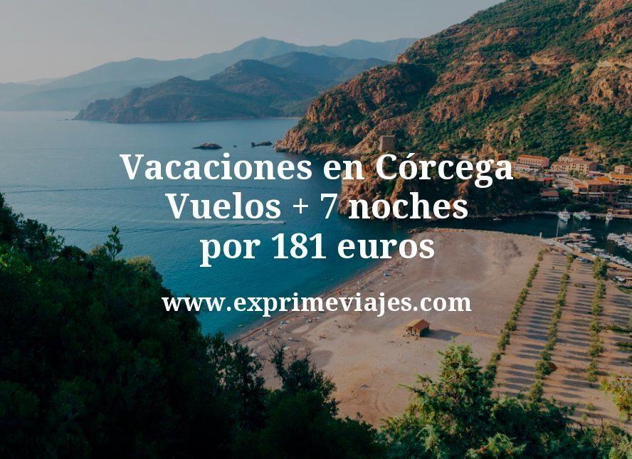 Vacaciones en Córcega: Vuelos + 7 noches por 181euros