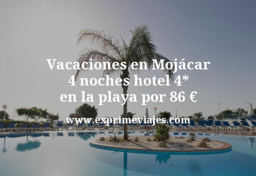 Vacaciones en Mojácar: 4 noches hotel 4* en la playa por 86€ p.p