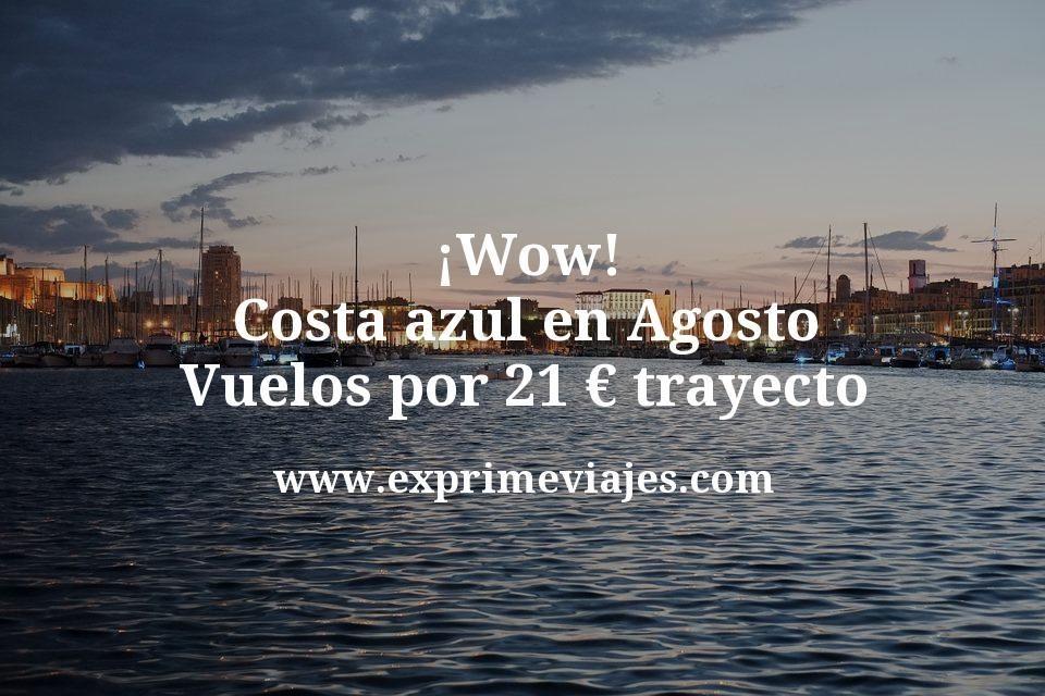 Costa Azul en Agosto: Vuelos por 21€ trayecto