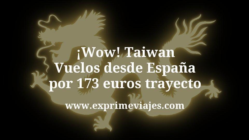 ¡Wow! Taiwan: Vuelos desde España por 173euros trayecto