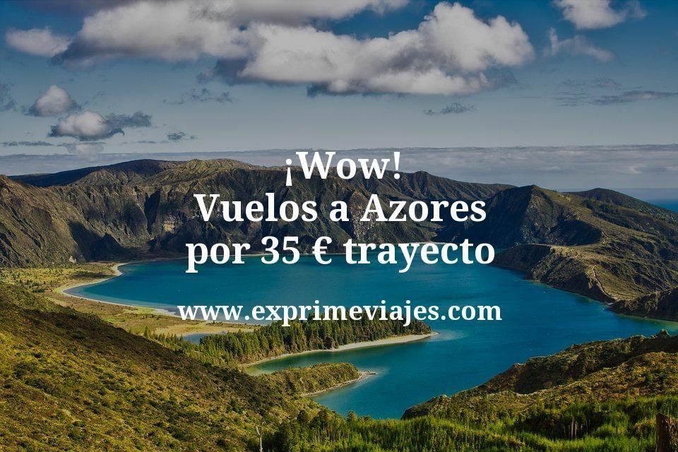 ¡Wow! Vuelos a Azores por 35euros trayecto