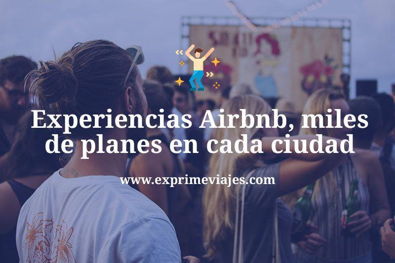 Experiencias Airbnb, mil actividades a tu alcance en cada ciudad