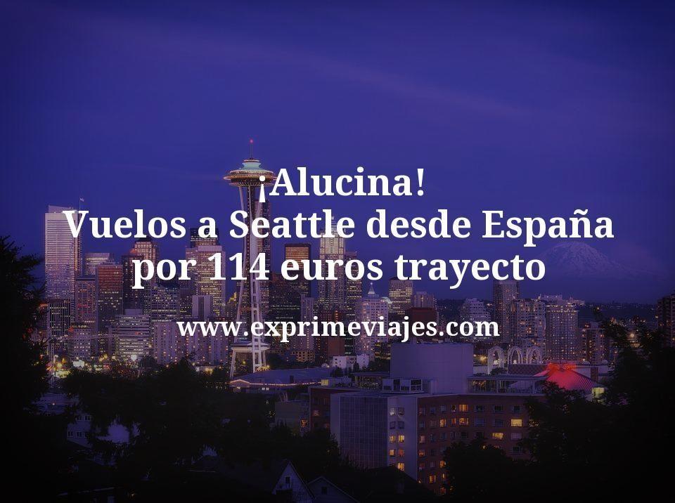 ¡Alucina! Vuelos a Seattle desde España por 114euros trayecto