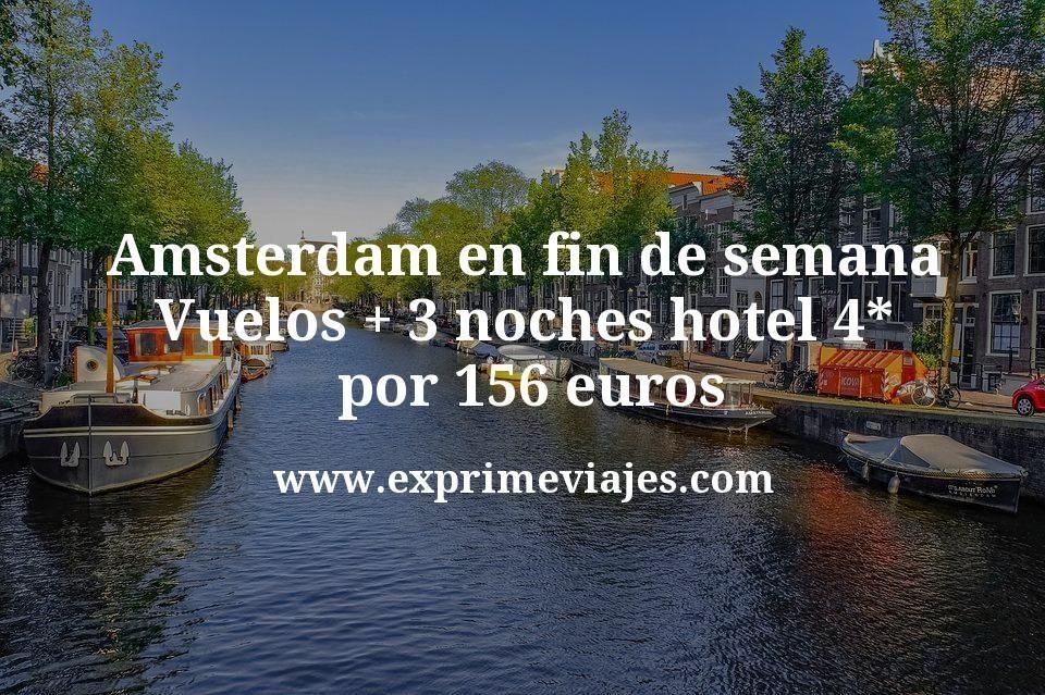 Amsterdam en fin de semana: Vuelos + 3 noches hotel 4* por 156euros