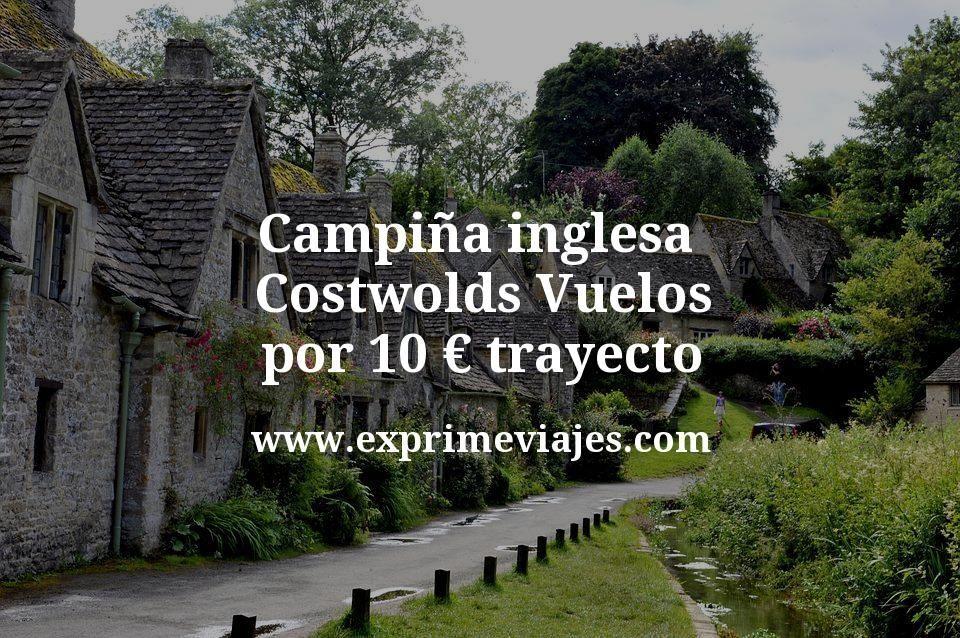 Campiña inglesa (Costwolds): Vuelos por 10€ trayecto