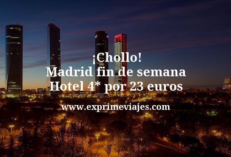 ¡Chollo! Madrid fin de semana: Hotel 4* por 23€ p.p/noche