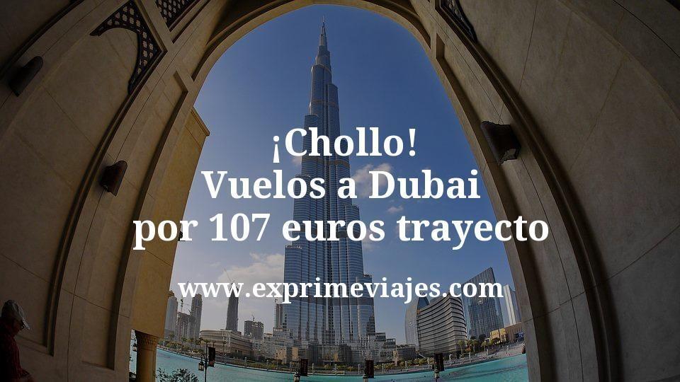 ¡Chollo! Vuelos a Dubai por 107euros trayecto