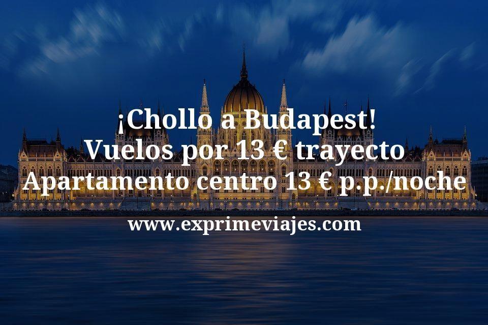 ¡Chollo! Budapest: vuelos por 13€ trayecto; apartamento en el centro 13€ p.p./noche