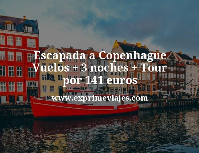 Escapada a Copenhague: Vuelos + 3 noches + Tour por 141euros