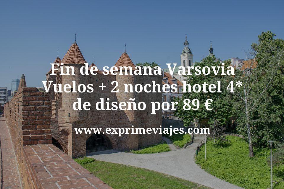 Fin de semana Varsovia: Vuelos + 2 noches hotel 4* de diseño por 89euros