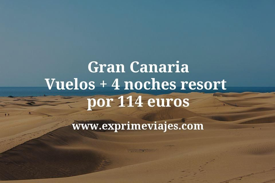 Gran Canaria: Vuelos + 4 noches resort por 114euros