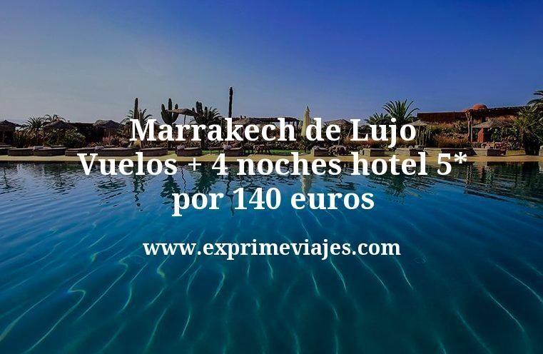 Marrakech de Lujo: Vuelos + 4 noches hotel 5* por 140euros