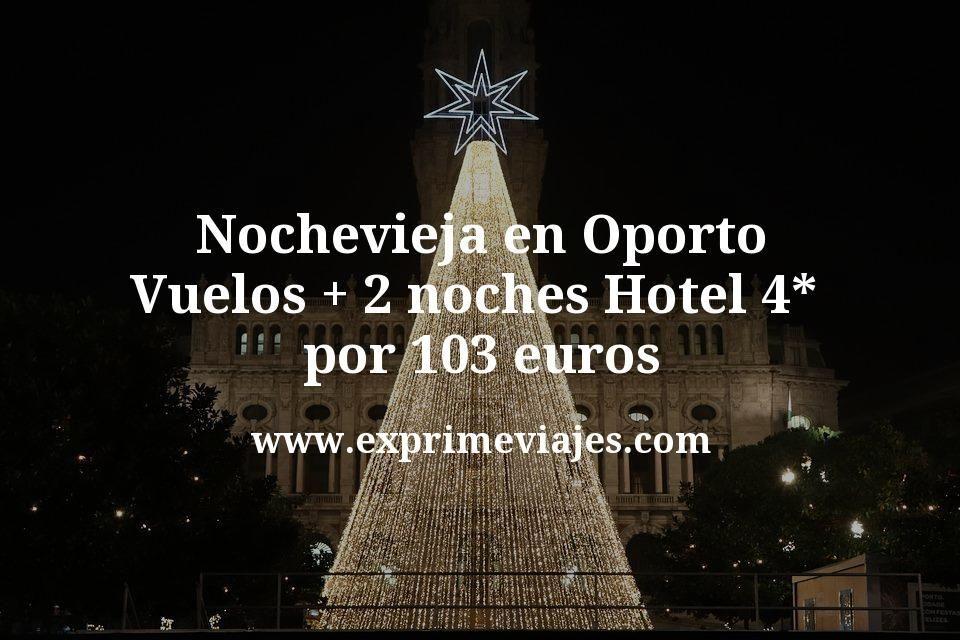 Nochevieja en Oporto: Vuelos + 2 noches hotel 4* por 103euros