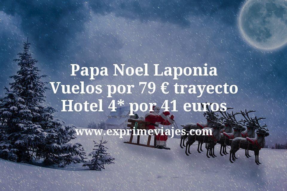 Papa Noel Laponia: Vuelos por 79euros trayecto; Hotel 4* por 41€ p.p/noche